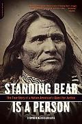 Standing Bear Is a Person The True Story of a Native American's Quest for Justice