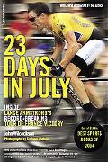 23 Days In July Inside Lance Armstrong's Record-Breaking Tour De France Victory