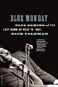 Blue Monday Fats Domino and the Lost Dawn of Rock 'n' Roll