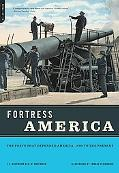 Fortress America The Forts That Defended America, 1600 to the Present