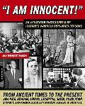 I Am Innocent! A Narrative Encyclopedia of Wrongly Convicted or Imprisoned Persons