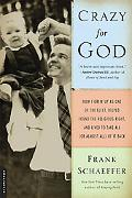 Crazy for God: How I Grew Up as One of the Elect, Helped Found the Religious Right, and Live...