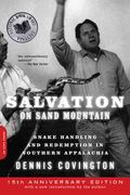 Salvation on Sand Mountain: Snake Handling and Redemption in Southern Appalachia
