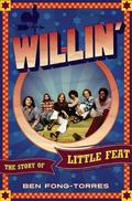 Willin' : The Story of Little Feat