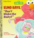 Elmo Says, Don't Wake the Baby! - Constance Allen - Paperback