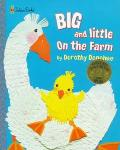 Big and Little on the Farm (Golden Books Family Storytime #7) - Dorothy Donohue - Hardcover