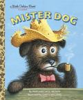 Mister Dog: The Dog Who Belonged to Himself (A Little Golden Book)