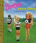 Barbie Soccer Coach - Barbara Slate - Hardcover