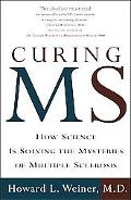 Curing MS How Science Is Solving The Mysteries Of Multiple Sclerosis
