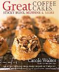 Great Coffee Cakes, Sticky Buns, Muffins & More 200 Anytime Treats and Special Sweets for Mo...