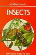Insects: A Guide to Familiar American Insects (Golden Guides)