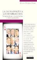 La Fauna Politica Latinoamerica :Neopopulistas, Reyes Pasmados e insoportables / The Fauna O...