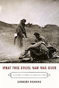 What This Cruel War Was over Soldiers, Slavery, And the Civil War