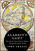 Aladdin's Lamp: How Greek Science Came to Europe Through the Islamic World