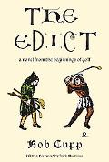 Edict A Novel from the Beginnings of Golf