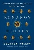 Romanov Riches : Russian Writers and Artists under the Tsars
