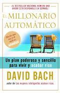 Millonario Automatico/ the Automatic Millionaire Un Plan Poderoso Y Sencillo Para Vivir Y Ac...