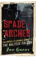 Spade & Archer: The Prequel to Dashiell Hammett's THE MALTESE FALCON (Vintage Crime/Black Li...