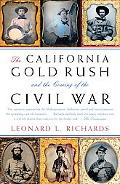 California Gold Rush and the Coming of the Civil War