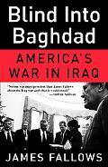 Blind into Baghdad America's War in Iraq
