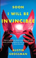 Soon I Will Be Invincible