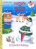 Rudolph the Red-Nosed Reindeer A Colorful Holiday