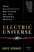 Electric Universe How Electricity Switched On the Modern World