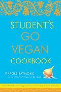 Student's Go Vegan Cookbook 125 Quick, Easy, Cheap, And Tasty Vegan Recipes