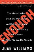 Enough The Phony Leaders, Dead-end Movements, and Culture of Failure That Are Undermining Bl...