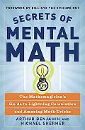 Secrets of Mental Math The Mathemagician's Secrets of Lightning Calculation & Mental Math Tr...