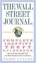 Wall Street Journal. Complete Identity Theft Guidebook A Step-by-step Plan for Untangling Yo...