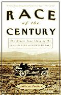 Race of the Century The Heroic True Story of the 1908 New York to Paris Auto Race