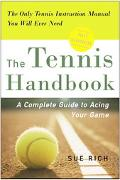 Tennis Handbook A Complete Guide to Acing Your Game