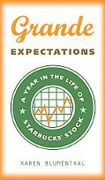 Grande Expectations A Year in the Life of the Starbucks' Stock