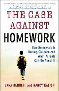 Case Against Homework How Homework Is Hurting Children and What Parents Can Do About It