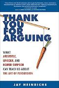 Thank You for Arguing What Aristotle, Lincoln, And Homer Simpson Can Teach Us About the Art ...