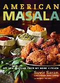 American Masala 125 New Classics from My Home Kitchen
