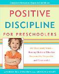 Positive Discipline for Preschoolers For Their Early Years-Raising Children Who Are Responsi...