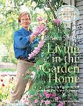 P. Allen Smith's Living in the Garden Home Connecting the Seasons With Containers, Crafts, a...
