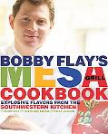 Bobby Flay's Mesa Grill Cookbook Explosive Flavors from the Southwestern Kitchen