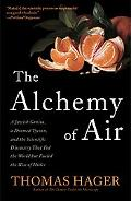 The Alchemy of Air: A Jewish Genius, a Doomed Tycoon, and the Scientific Discovery That Fed ...