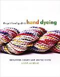 Yarn Lover's Guide to Hand Dyeing Beautiful Color and Simple Knits