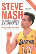 Steve Nash : The Unlikely Ascent of a Superstar