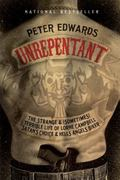 Unrepentant : The Strange and (Sometimes) Terrible Life of Lorne Campbell, Satan's Choice an...