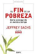 Fin De La Pobreza/ the End of Poverty Como Conseguirlo En Nuestro Tiempo