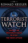Terrorist Watch: Inside the Desperate Race to Stop the Next Attack