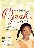 Finding Oprah's Roots Finding Your Own