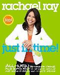 Rachael Ray:Just in Time All-new 30-minutes Meals, Plus Super-fast 15-minute Meals and Slow ...