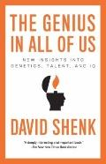 Genius in All of Us : New Insights into Genetics, Talent, and IQ