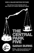 Central Park Five : A Chronicle of a City Wilding